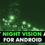 Las 10 mejores aplicaciones de visión nocturna para Android 2020
