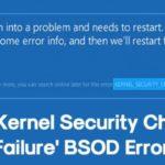 """Cómo arreglar el error BSOD """"Fallo en la comprobación de la seguridad del núcleo""""."""