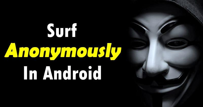 Cómo navegar anónimamente en Android