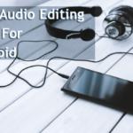 30 mejores aplicaciones de edición de audio para tu dispositivo Android en 2020