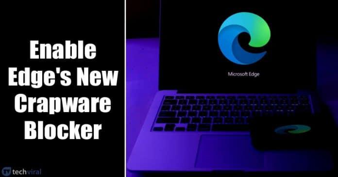 Cómo activar la nueva herramienta de bloqueo de Crapware de Microsoft Edge