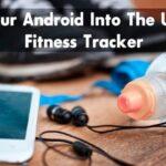 Cómo convertir tu teléfono Android en el mejor rastreador de condición física