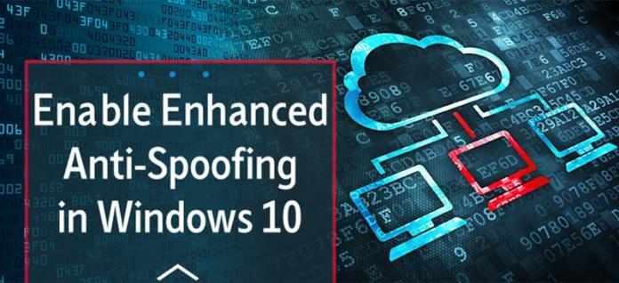 Cómo habilitar el Anti-Spoofing mejorado en Windows 10