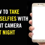 Cómo tomar mejores fotos con la cámara frontal en la noche