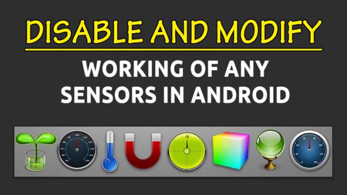 Cómo deshabilitar y modificar el funcionamiento de cualquier sensor en Android