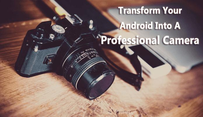 Más de 25 aplicaciones que transformarán tu Android en una cámara profesional