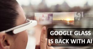 ¡WoW! Google Glass ha vuelto con la IA