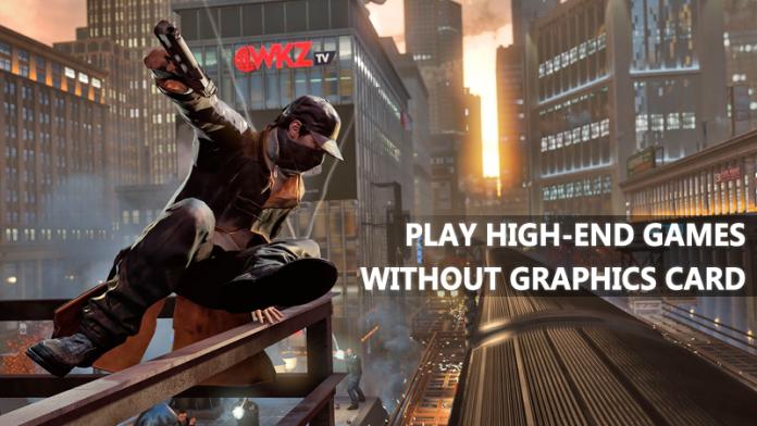 Cómo ejecutar juegos de alta gama sin tarjeta gráfica