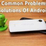 20 Los problemas más comunes de los Androids con sus soluciones
