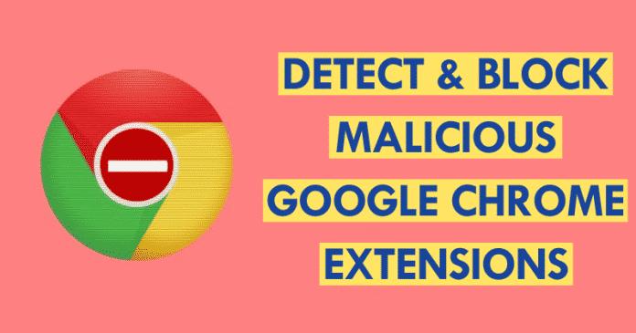 Cómo detectar y bloquear las extensiones maliciosas de Google Chrome
