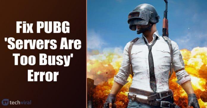Cómo arreglar el error de PUBG Los servidores están demasiado ocupados.