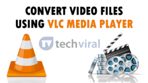 Cómo convertir archivos de video usando VLC Media Player