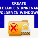 Cómo crear una carpeta indeleble e inalterable en Windows