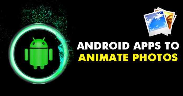 Las 5 mejores aplicaciones para animar fotos en Android