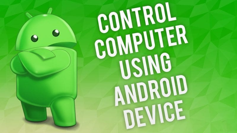 Cómo controlar su PC usando su dispositivo Android