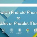 Cómo cambiar el teléfono Android al modo Tablet o Phablet sin reiniciar