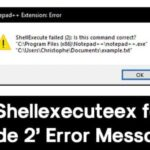 """Cómo arreglar el mensaje de error """"Shellexecuteex failed code 2""""."""