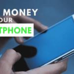 Las 10 mejores formas de ganar dinero con tu Smartphone