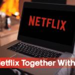 Cómo ver Netflix junto con amigos en tiempo real