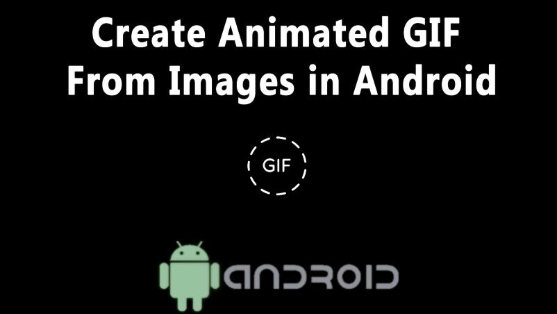 Cómo crear GIF animados a partir de imágenes en Android