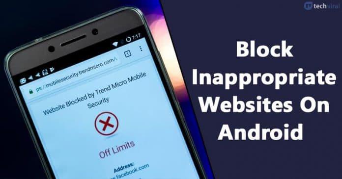 Cómo bloquear sitios web inapropiados en Android 2020