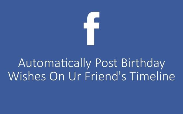 Cómo publicar automáticamente los deseos de cumpleaños en el muro de Facebook de tus amigos