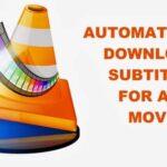 Cómo descargar los subtítulos automáticamente en VLC Media Player