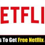 5 mejores métodos para obtener una cuenta de Netflix gratis (100% funcionando)