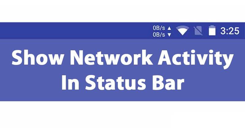 Cómo mostrar la actividad de la red en la barra de estado en Android