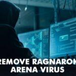Cómo eliminar el virus Ragnarok Arena de Windows 2020