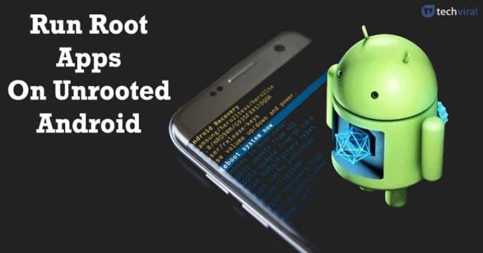 Cómo ejecutar aplicaciones raíz en un dispositivo Android sin raíz