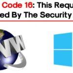 Cómo arreglar el código de error 16: Esta solicitud fue bloqueada por las reglas de seguridad