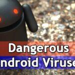 10 de los más peligrosos virus Androids y cómo deshacerse de ellos