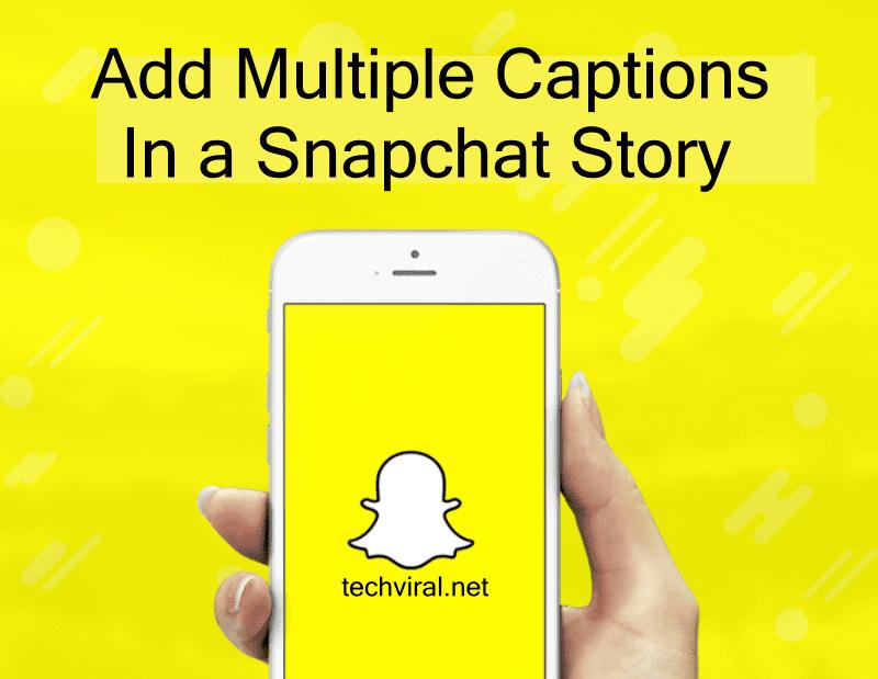 Cómo agregar múltiples subtítulos en una historia de Snapchat