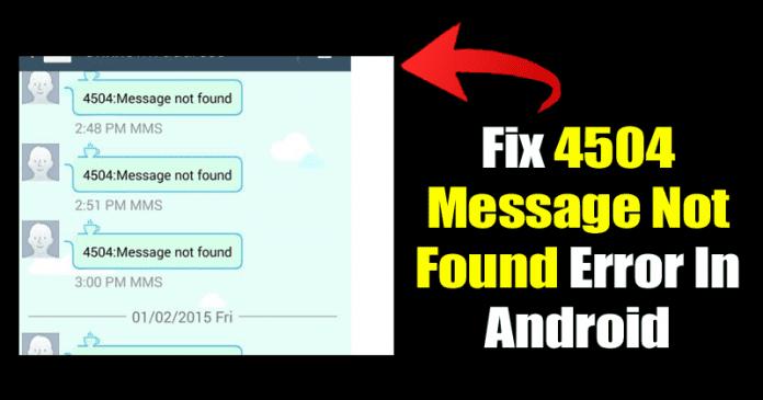 Cómo arreglar el error 4504 Message Not Found en Android (Último)