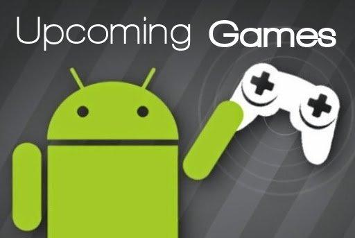 Top 5 de los próximos juegos para Android
