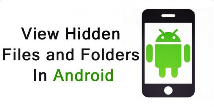 Cómo ver archivos y carpetas ocultos en Android